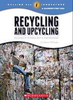 Recycling and Upcycling (Calling All Innovators A Career for You)