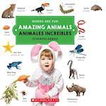 Amazing Animals / Animales increíbles (Words Are Fun Diverpalabras)