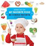 My Favorite Food/ Mi Comida Favorita (Words Are Fun Diverpalabras)