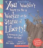 You Wouldn't Want to Be a Worker on the Statue of Liberty! (You Wouldn't Want to)