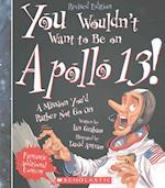 You Wouldn't Want to Be on Apollo 13! (You Wouldn't Want to)