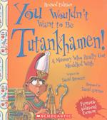 You Wouldn't Want to Be Tutankhamen! (You Wouldn't Want to)