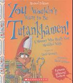You Wouldn't Want to Be Tutankhamen! (Revised Edition) (You Wouldnt Want Toancient Civilizations)