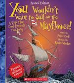 You Wouldn't Want to Sail on the Mayflower! (You Wouldn't Want to)