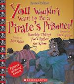 You Wouldn't Want to Be a Pirate's Prisoner! (You Wouldn't Want to)