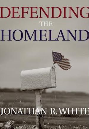 Defending the Homeland