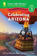 Celebrating Arizona (Green Light Readers Level 3)