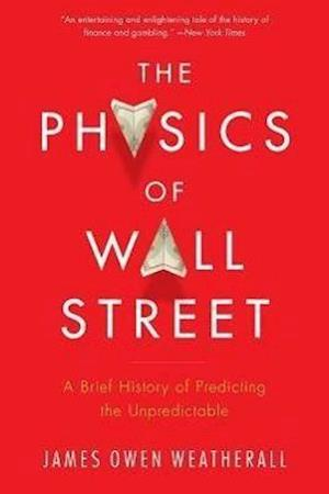 Bog, paperback The Physics of Wall Street af James Owen Weatherall
