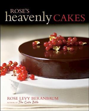 Rose's Heavenly Cakes af Rose Levy Beranbaum