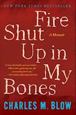 Fire Shut Up in My Bones af Charles M. Blow