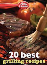 Betty Crocker 20 Best Grilling Recipes
