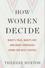 How Women Decide af Therese Huston