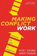 Making Conflict Work af Robert Ferguson, Peter T. Coleman