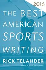 Best American Sports Writing 2016 (The Best American)