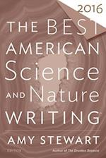 The Best American Science and Nature Writing 2016 (BEST AMERICAN SCIENCE AND NATURE WRITING)