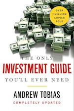 The Only Investment Guide You'll Ever Need (ONLY INVESTMENT GUIDE YOU'LL EVER NEED)