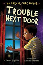 Trouble Next Door (Carver Chronicles)