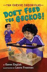 Don't Feed the Geckos! (Carver Chronicles)
