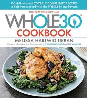 Bog, hardback The Whole30 Cookbook af Melissa Hartwig