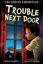 Trouble Next Door (Carver Chronicles)