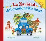 La Navidad del camioncito azul / Little Blue Truck's Christmas (Little Blue Truck)