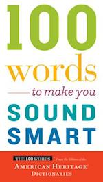 100 Words to Make You Sound Smart (The 100 Words)