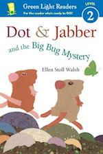 Dot & Jabber and the Big Bug Mystery (Green Light Readers. Level 2)