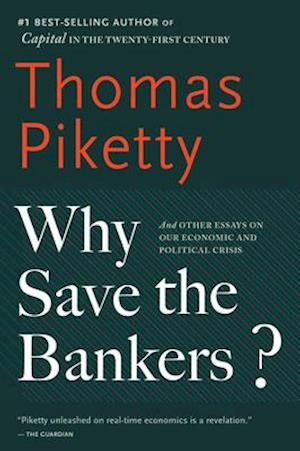 Bog paperback Why save the bankers? af Thomas Piketty
