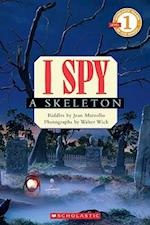 I Spy a Skeleton (Scholastic Readers: I Spy)