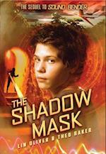 The Shadow Mask (Sound Bender)