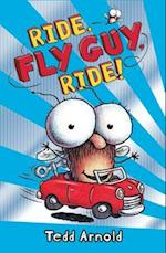 Ride, Fly Guy, Ride! (Fly Guy)
