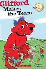 Clifford Makes the Team (Scholastic Readers)