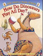 How Do Dinosaurs Play All Day? af Jane Yolen, Mark Teague