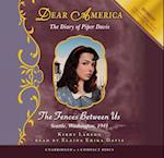 The Fences Between Us (DEAR AMERICA)