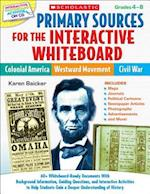 Primary Sources for the Interactive Whiteboard: Colonial America, Westward Movement, Civil War (Teaching Resources)