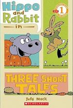 Hippo and Rabbit in Three Short Tales (Scholastic Readers)