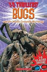 Bugs and the World's Creepiest Microbugs (3D Thrillers)
