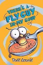 There's a Fly Guy in My Soup (Fly Guy)