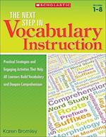 The Next Step in Vocabulary Instruction, Grades 1-8