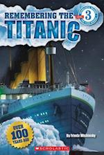 Remembering the Titanic (Scholastic Readers)