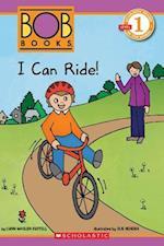I Can Ride! (Scholastic Readers: Bob Books)