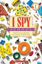 I Spy School (Scholastic Readers: I Spy)