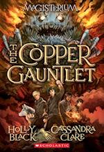 The Copper Gauntlet (The Magisterium)