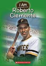 I Am Roberto Clemente (I Am Scholastic, nr. 8)