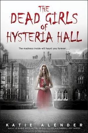 Bog, hardback The Dead Girls of Hysteria Hall af Katie Alender