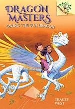 Saving the Sun Dragon (Dragon Masters Scholastic Branches)