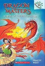 Power of the Fire Dragon (Dragon Masters Scholastic Branches)
