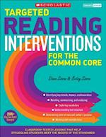 Targeted Reading Interventions for the Common Core, Grades 4-8