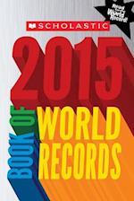 Scholastic Book of World Records 2015 (Scholastic Book of World Records)