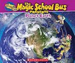 The Magic School Bus Presents Planet Earth (Magic School Bus Presents)